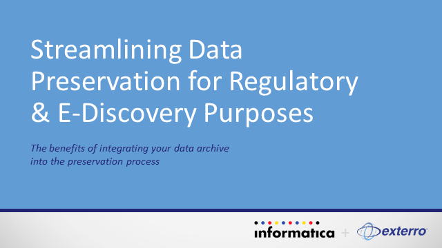 Streamlining Data Preservation for Regulatory and E-Discovery Purposes