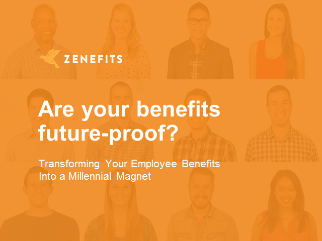 Are Your Benefits Future Proof? What Millennials Want and How to Deliver It