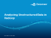 Analyzing Unstructured Data in Hadoop