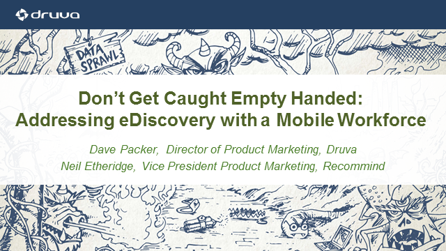Don't Get Caught Empty Handed: Addressing eDiscovery with a Mobile Workforce
