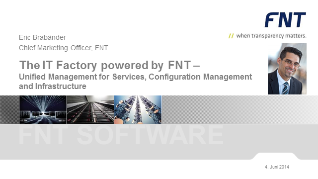 The IT Factory powered by FNT - Unified Management for Service Providers
