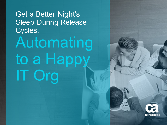 Get a Better Night's Sleep During Release Cycles:  Automating to a Happy IT Org