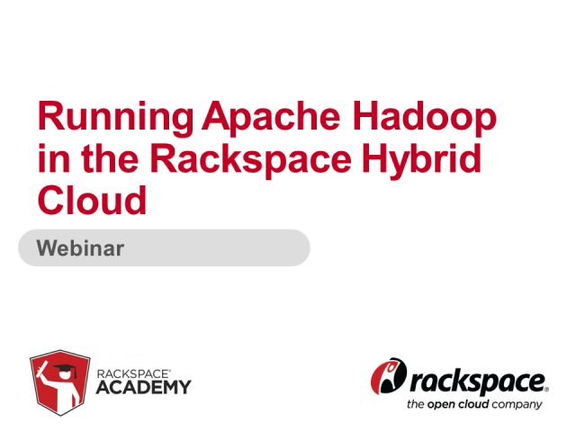 Running Apache Hadoop on the Rackspace Hybrid Cloud