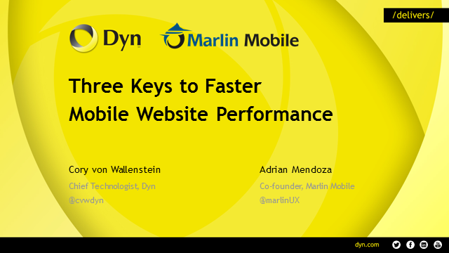 3 Keys To Faster Mobile Website Performance w/Dyn & Marlin Mobile