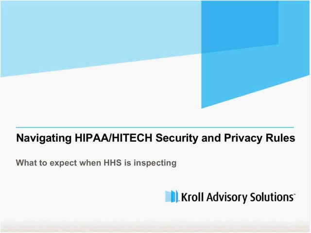 Navigating HIPAA/HITECH Security & Privacy Rules: What to expect