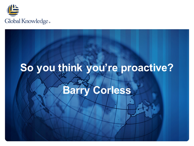 So You Think You're Proactive…?