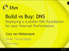 DNS Build vs. Buy: Cloud vs. On-Premise