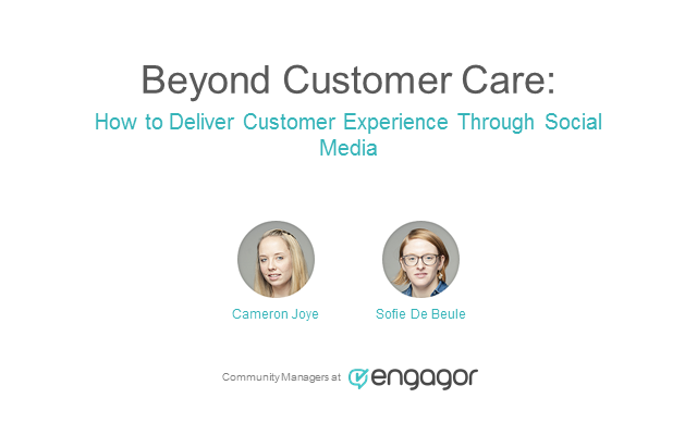Beyond Customer Care: Delivering Customer Experience Through Social Media