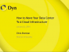 How To Move Your Data Center To A Cloud Infrastructure