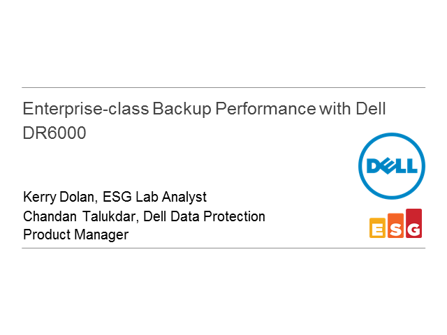Accelerate Your Backup Performance with the New Dell DR6000