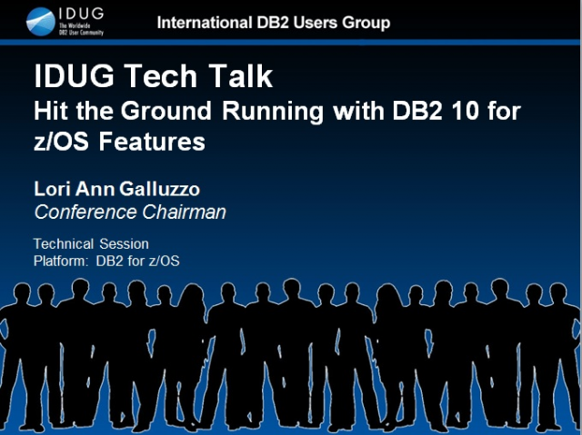 IDUG Tech Talk: Hit the Ground Running with DB2 10 for z/OS Features