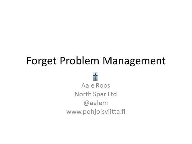 Forget Problem Management