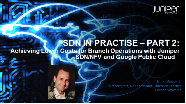 Lower Costs for Branch Operations with Juniper SDN/NFV and Google Public Cloud