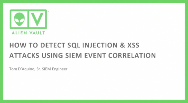 How to Detect SQL Injection & XSS Attacks using SIEM Event Correlation