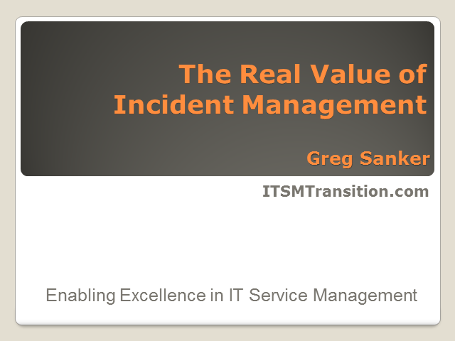The Real Value of Incident Management
