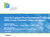 How to Capture Your Customers Creatively with Cross-Channel Communications