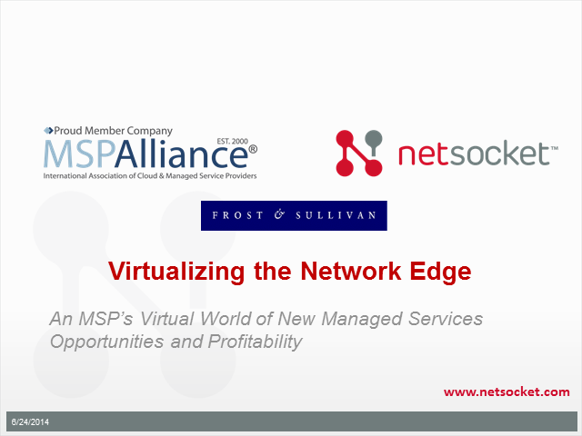 Virtualizing The Network Edge  – New Opportunities & Profitability for MSPs
