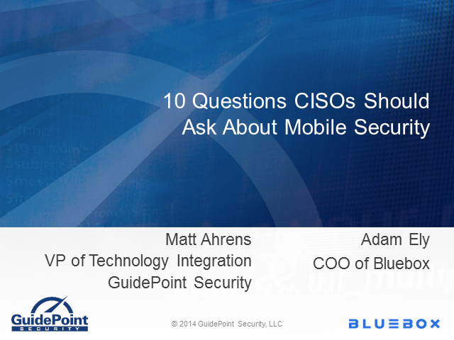 10 Questions CISOs Should Ask About Mobile Security