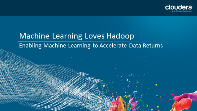 Machine Learning Loves Hadoop