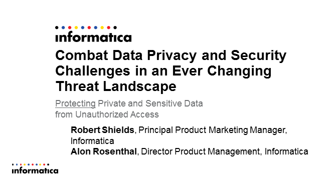 Combat Data Privacy and Security Challenges in an Ever Changing Threat Landscape