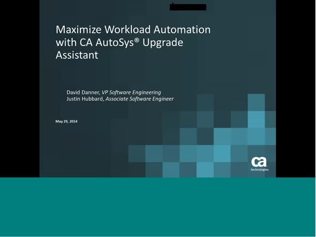 Maximize Your Workload Automation Investment with CA AutoSys Upgrade Assistant