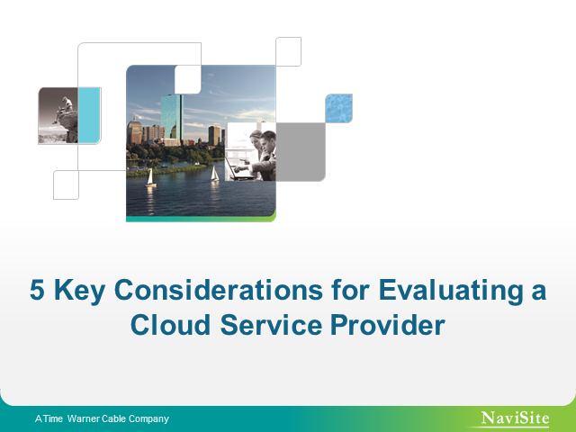 5 Key Considerations for Evaluating a Cloud Service Provider
