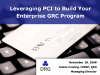 Leveraging PCI to Build your Enterprise GRC Program