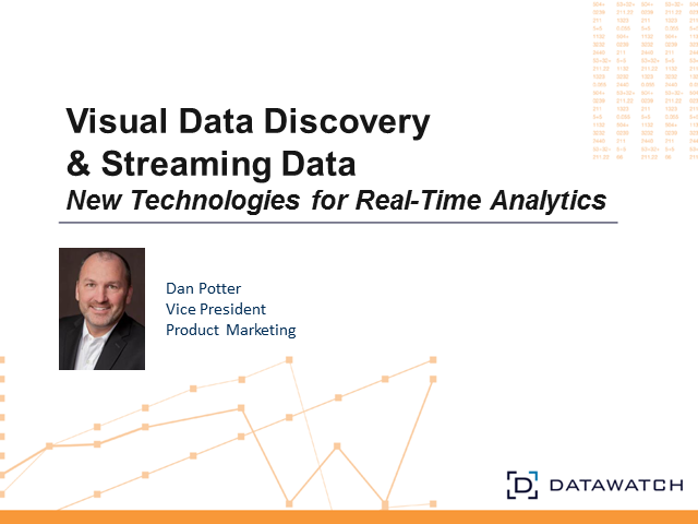 Visual Data Discovery & Streaming Data: New Technologies for Real-Time Analytics