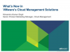 What's New with VMware Cloud Management Solutions