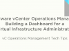 vCenter Ops Tech Tips: Building a Dashboard for a Virtual Infrastructure Admin