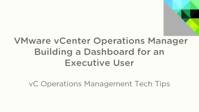 vCenter Ops Tech Tip: Building a Dashboard for an Executive User