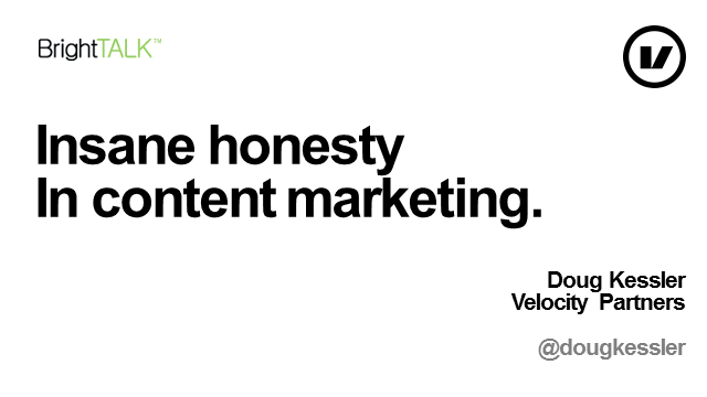 Insane Honesty in Content Marketing