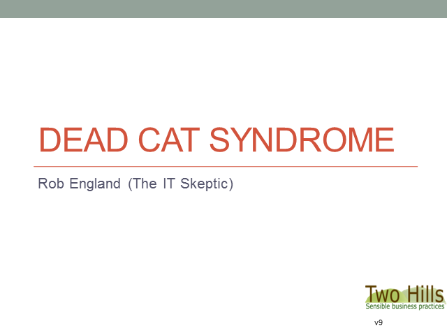 Dead cat syndrome, by The IT Skeptic (TFT14 Summer)