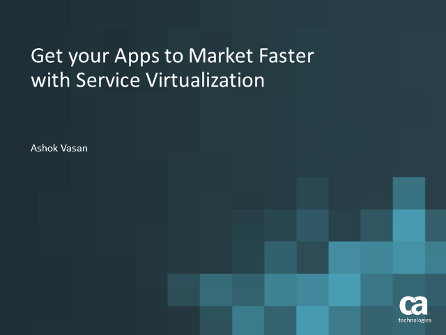 Get your Apps to Market Faster with Service Virtualization