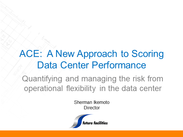 ACE: A new approach to scoring data center performance