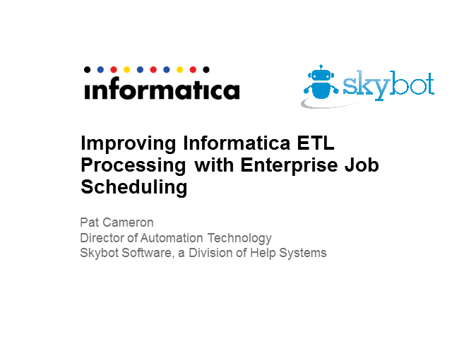 TechTuesday: Improving Informatica ETL Processing with Enterprise Job Scheduling
