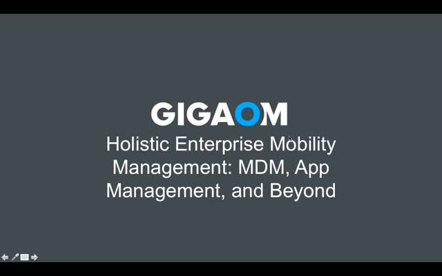 Gigaom: Holistic Enterprise Mobility Management: MDM, App Management, and Beyond