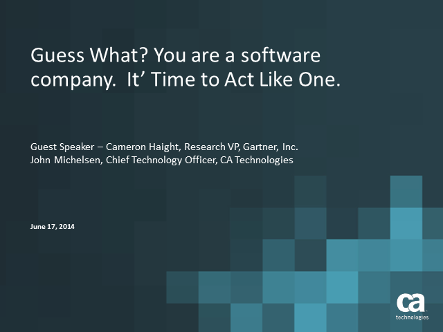 Guess What?  You are a software company. It's Time to Act Like One