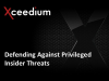 Defending Against Privileged Insider Threats
