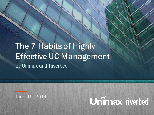 Seven Habits of Highly Effective UC Management