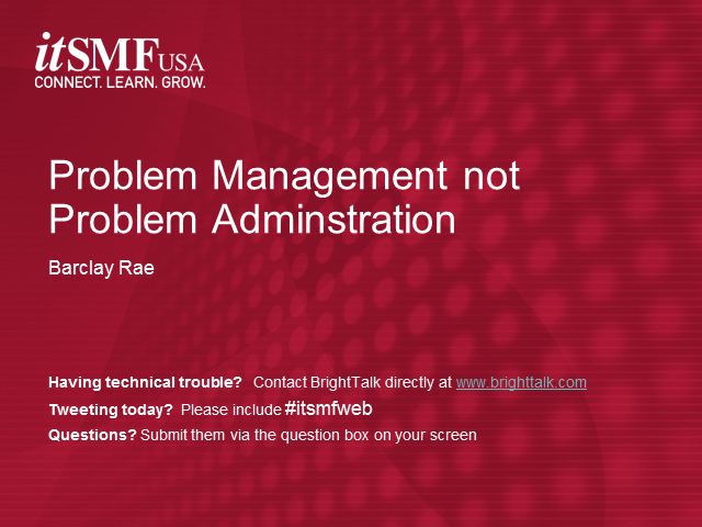 Problem Management – Not Problem Administration