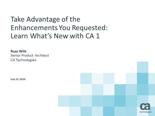 Take Advantage of the Enhancements You Requested: Learn What's New with CA 1