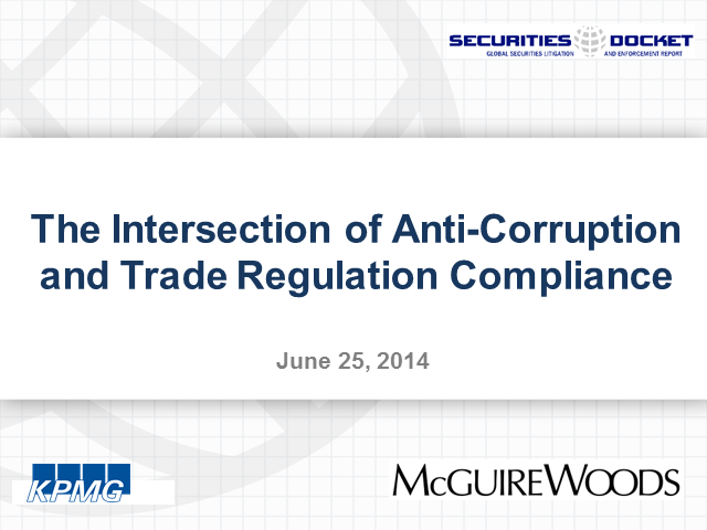 The Intersection of Anti-Corruption and Trade Regulation Compliance