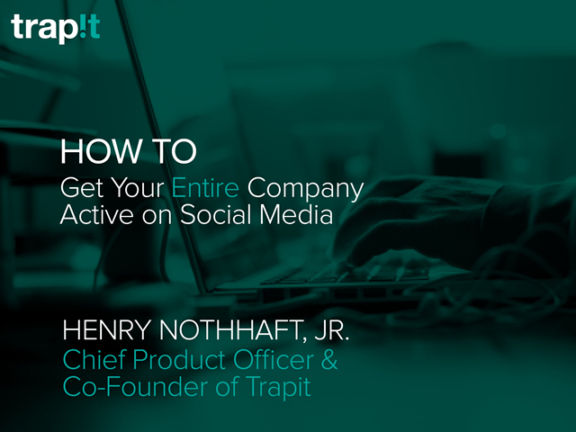 How to Get Your Entire Company Active on Social Media