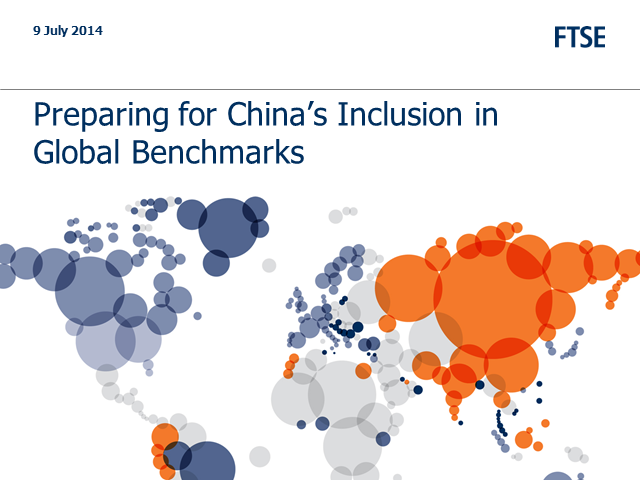 FTSE: Preparing for the Inclusion of China A-shares in Global Benchmarks