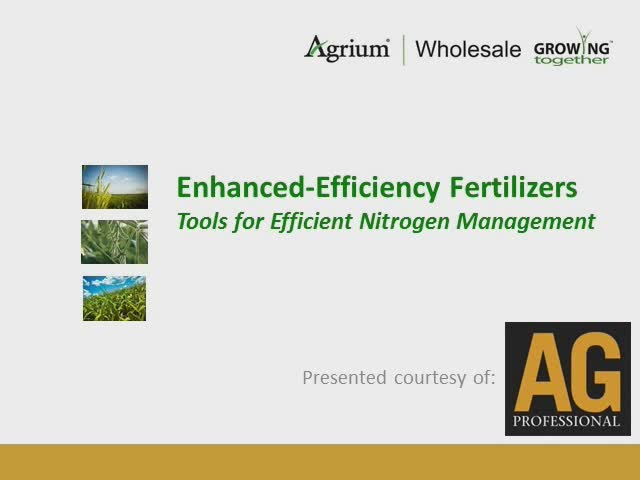 Enhanced Efficiency Fertilizers: Tools for More Efficient Nitrogen Management