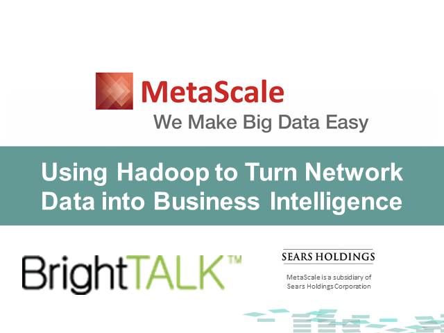 Using Hadoop to Turn Network Data into Business Intelligence