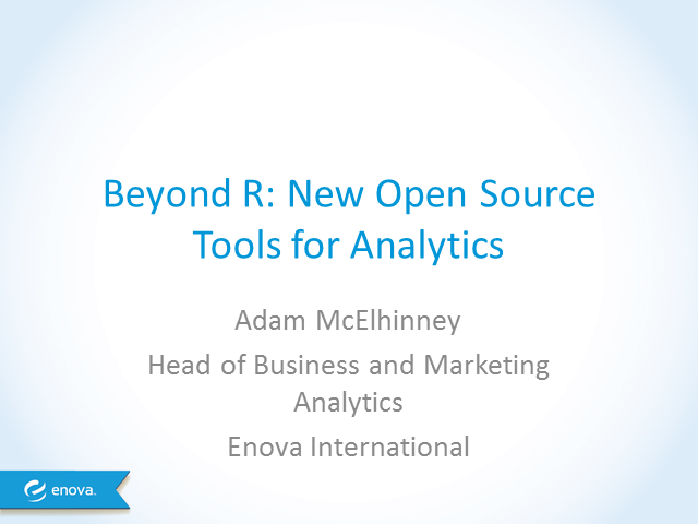 Beyond R: New Open Source Tools for Analytics