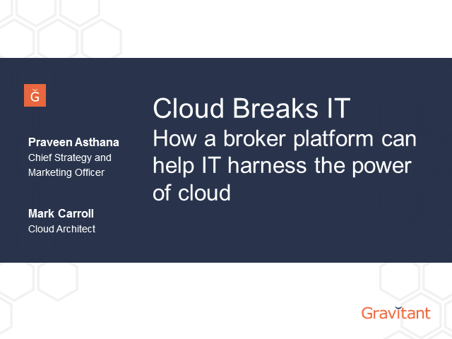 Cloud Breaks IT - How a broker platform can help IT harness the power of cloud