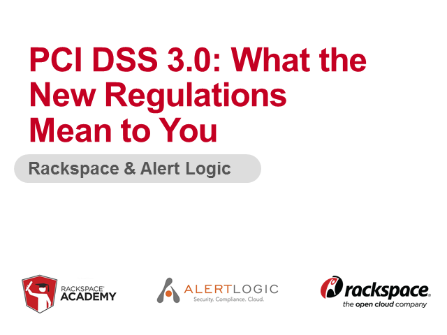 PCI DSS Solutions from Alert Logic and Rackspace
